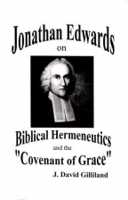 185-224---gilliland_jonathanedwardsonbiblicalhermeneutics